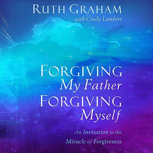 Forgiving My Father, Forgiving Myself cover art