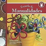 ESCUELA DE MANUALIDADES: secretos y consejos: 4 (DECORACION, MANUALIDADES Y SOUVENIRS - TECNICAS VARIADAS, FACILES Y LINDAS.)