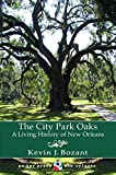The City Park Oaks: A Living History of New Orleans