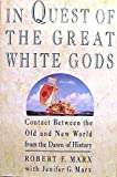 In Quest Of The Great White Gods:: Contacts Between the Old and New World from the Dawn of History
