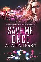 Save Me Once: A Safe Refuge Christian Thriller