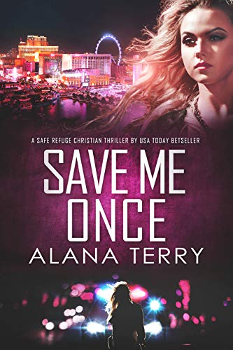 Save Me Once: A Safe Refuge Christian Thriller by [Alana Terry]