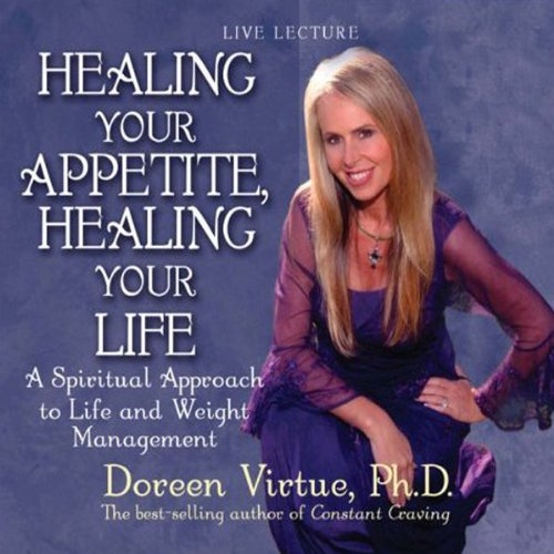Healing Your Appetite, Healing Your Life audiobook cover art