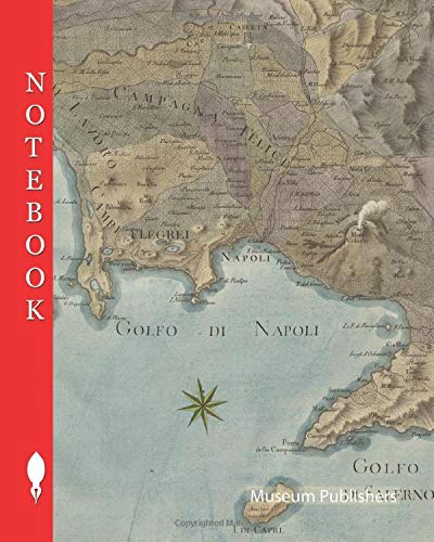 Notebook: Tyrrhenian lake, Map of the Tyrrhenian Sea, Gulf of Gaeta, Gulf of Naples, Gulf of Salerno and coastal volcanoes including Mount Vesuvius on ... Phlegrean Fields (Pick up your pen and write)