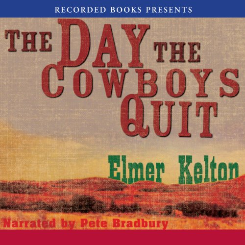 The Day the Cowboys Quit Audiobook By Elmer Kelton cover art