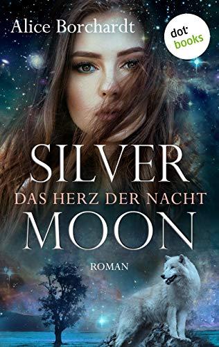 Silver Moon - Das Herz der Nacht: Erster Roman: Moon-Trilogie 1