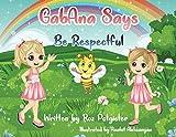 GabAna Says Be Respectful: 1 (GabAna Series)