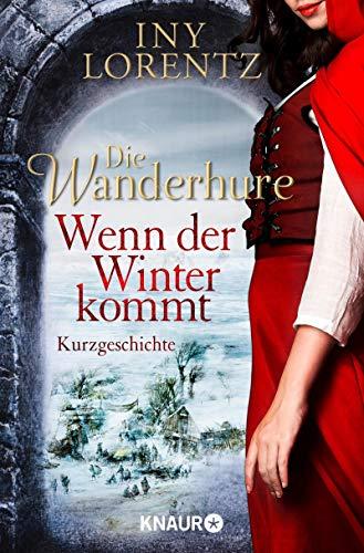 Die Wanderhure: Wenn der Winter kommt: Eine Kurzgeschichte (Die Wanderhuren-Reihe)