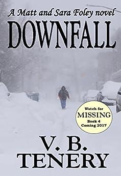 Downfall (Matt Foley/Sara Bradford Series Book 3) by [V. B. Tenery]