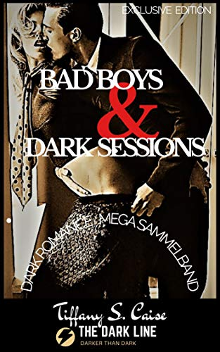 Bad Boys & Dark Sessions - The Dark Line: Dark Romance Mega Sammelband