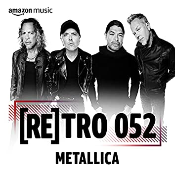 RETRO 052: Metallica