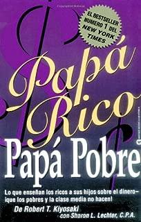 Papá Rico Papá Pobre: Lo que enseñan los ricos a sus hijos sobre el dinero -- ¡que los pobres y la clase media no hacen! (Rich Dad) (Spanish Edition)
