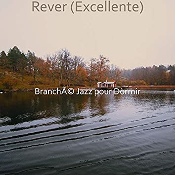 Rever (Excellente)