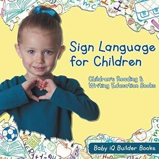 Sign Language for Children : Children's Reading & Writing Education Books