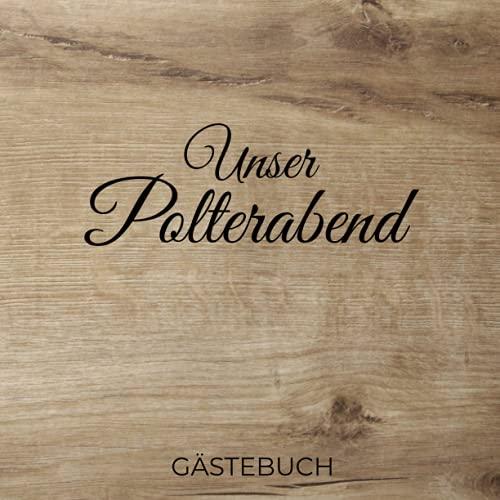 Polterabend Gästebuch: Erinnerungsbuch zum Eintragen von Hochzeitsgrüßen zum Polterabend |...