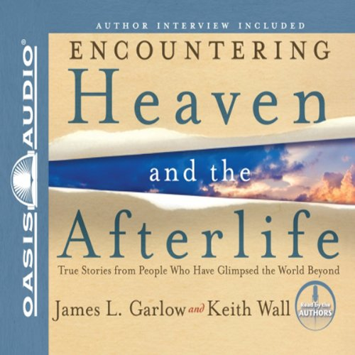 Encountering Heaven and the Afterlife audiobook cover art