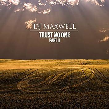 Trust No One, Pt. 2