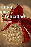 Amor, Paz y Felicidad Mis Navidades: 110 Páginas Para que Recuerdes Siempre estas Navidades | Cuaderno Perfecto Para Regalar en Navidad, Papá Noel o Reyes Magos | Tamaño Medio A5