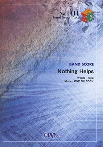 バンドスコアピースBP1411 Nothing Helps / ONE OK ROCK (BAND SCORE PIECE)
