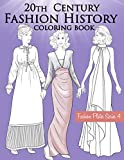 20th Century Fashion History Coloring Book: Vintage Coloring Book for Adults with Twentieth Century Fashion Illustrations, Edwardian, Flapper, Modern Fashion Plates