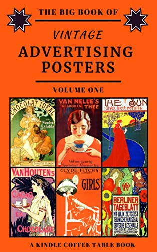 The Big Book of Vintage Advertising Posters - Volume One: A Kindle Coffee Table Book (English Edition)