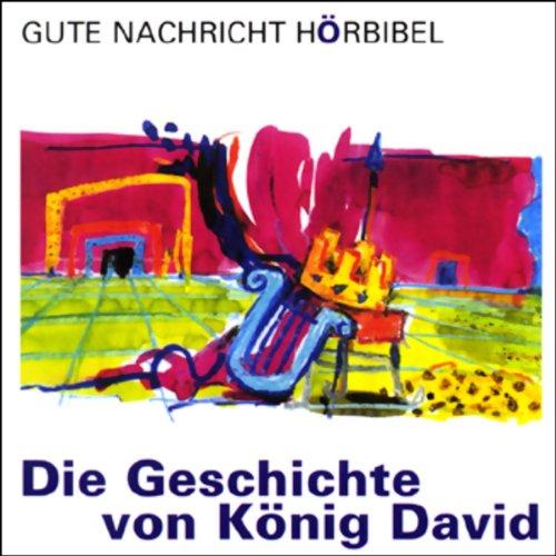 Die Geschichte von König David (Gute Nachricht Hörbibel) Titelbild