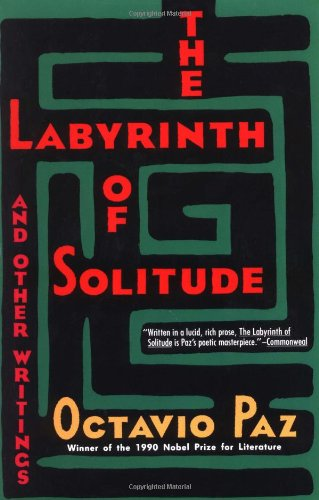 The Labyrinth of Solitude: The Other Mexico, Return to the Labyrinth of Solitude, Mexico and the United States, the Phil