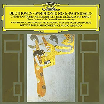 "Beethoven: Symphony No.6 ""Pastorale""; Choral Fantasy; Calm Sea and Prosperous Voyage"
