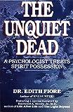 The Unquiet Dead: A Psychologist Treats Spirit Possession