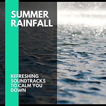 Summer Rainfall - Refreshing Soundtracks to Calm You Down
