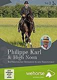 Philippe Karl & High Noon Teil 3 - Ein französischer Reitmeister & sein Hannoveraner