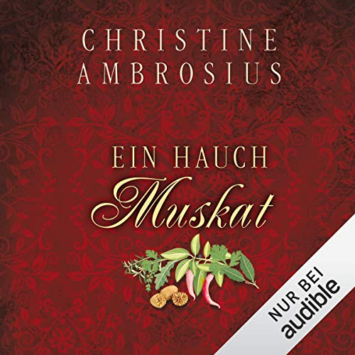 Ein Hauch Muskat                   By:                                                                                                                                 Christine Ambrosius                               Narrated by:                                                                                                                                 Oliver Preusche                      Length: 19 hrs and 8 mins     Not rated yet     Overall 0.0