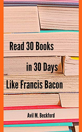 Read 30 Books in 30 Days Like Francis Bacon