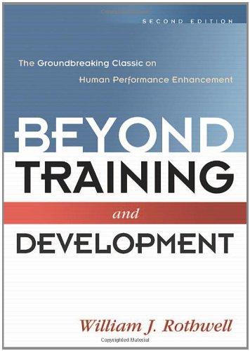 Beyond Training and Development: The Groundbreaking Classic on Human Performance Enhancement