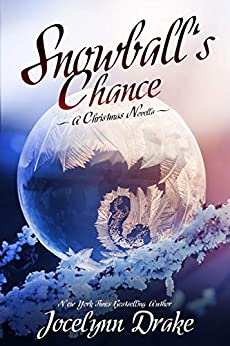 Snowball's Chance (Ice and Snow Christmas Book 3) by [Jocelynn Drake]