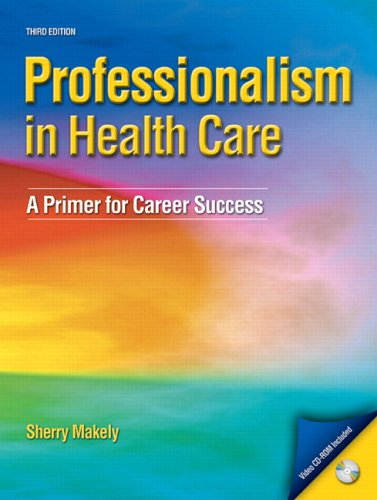 Professionalism in Healthcare: A Primer for Career...
