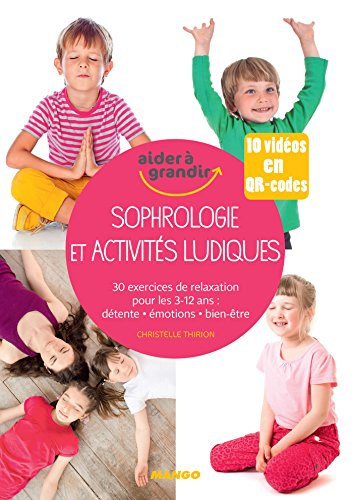 Sophrologie et activités ludiques pour les 3-12 ans (Aider à grandir)