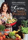 La cucina di Sonia Peronaci. Viaggio goloso tra i sapori d'Italia