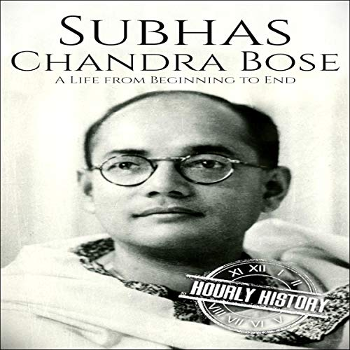 Subhas Chandra Bose Audiobook By Hourly History cover art