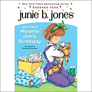 Junie B. Jones and That Meanie Jim's Birthday     Junie B. Jones #6              Written by:                                                                                                                                 Barbara Park                               Narrated by:                                                                                                                                 Lana Quintal                      Length: 53 mins     Not rated yet     Overall 0.0