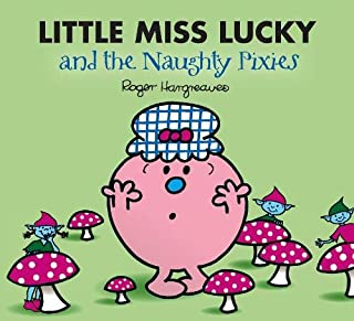 Little Miss Lucky and the Naughty Pixies