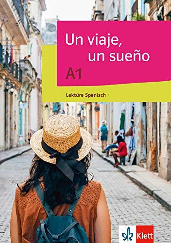 Un viaje, un sueño: Heft: Lektüre Spanisch (Con gusto nuevo)
