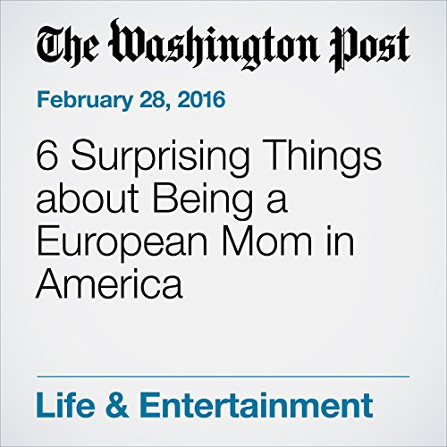 『6 Surprising Things about Being a European Mom in America』のカバーアート