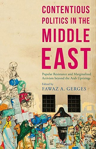 [Contentious Politics in the Middle East: Popular Resistance and Marginalized Activism beyond the Arab Uprisings (Middle East Today)] [By: x] [October, 2015]