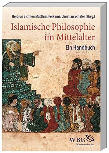 Islamische Philosophie im Mittelalter: Ein Handbuch