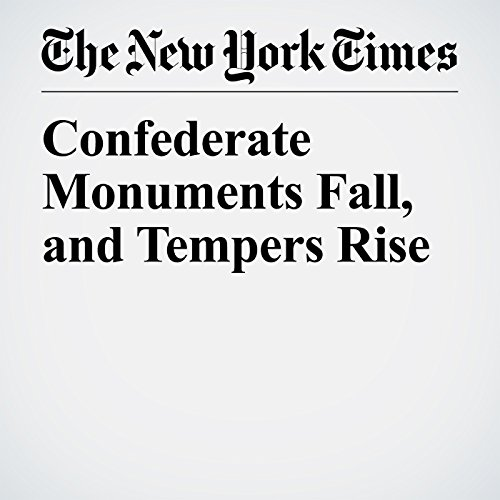 Confederate Monuments Fall, and Tempers Rise copertina