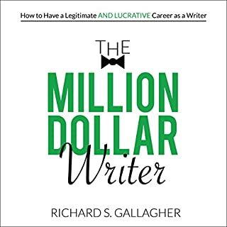 The Million Dollar Writer: How to Have a Legitimate - and Lucrative - Career as a Writer audiobook cover art