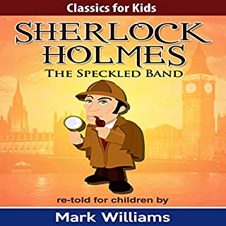 Sherlock Holmes Re-Told for Children: The Speckled Band cover art