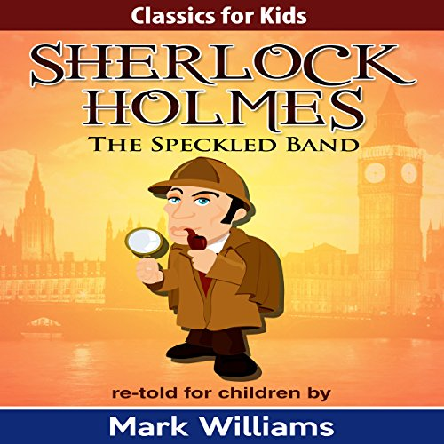 Sherlock Holmes Re-Told for Children: The Speckled Band audiobook cover art