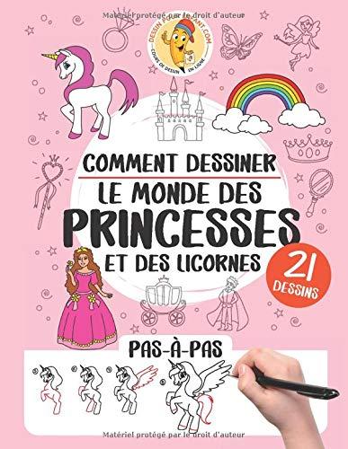 Comment dessiner le monde des princesses et des licornes: 21 dessins pas-à-pas